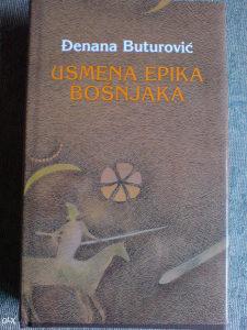 Usmena epika Bošnjaka - Đenana Buturović