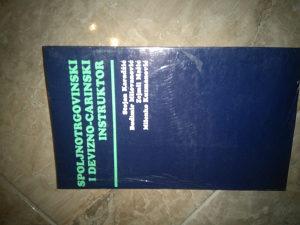 Knjiga SPOLJNOTRGOVINSKI I DEVIZNO- CARINSKI INSTRUKTOR