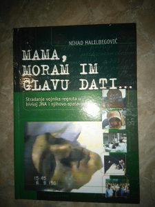 Knjiga MAMA, MORAM IM GLAVU DATI.../N.HALILBEGOVIC