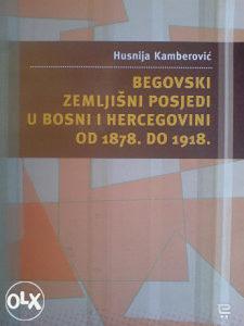 BEGOVSKI ZEMLJIŠNI POSJEDI U BIH OD 1878. DO 1918.