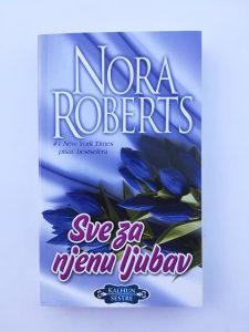 Nora Roberts- Sve za njenu ljubav