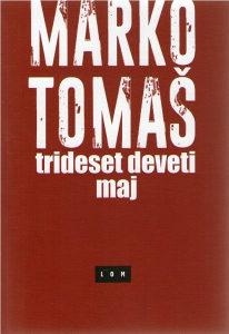 Marko Tomaš - Trideset deveti maj