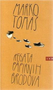 Marko Tomaš - Regata papirnih brodova
