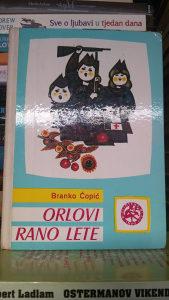 ORLOVI RANO LETE / BRANKO COPIC