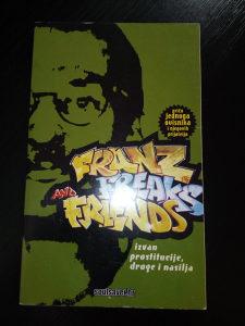 Franz, Freaks and Friends Priča jednog ovisnika....