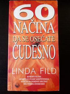 60 Načina da se osećate čudesno / Linda Flin