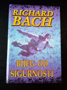 Richard Bach (Ričard Bah) / Bijeg od sigurnosti