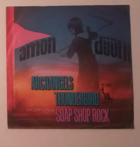 """Amon Duul II - Archangels Thunderbird 7"""" Single"""