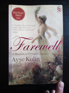 Ayse Kulin / Farewell; A Mansion in Occupied Istanbul
