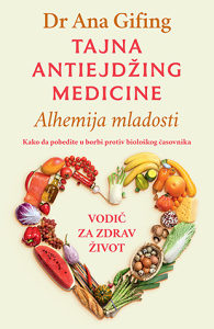 Tajna antiejdžing medicine - Ana Gifing