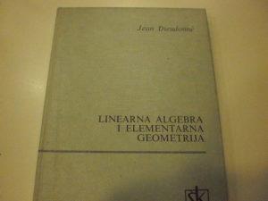 Linearna algebra i elementarna geometrija - Dieudonne