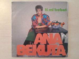 Gramofonska ploča Ana Bekuta Ti mi trebaš
