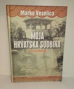 MARKO VESELICA-MOJA HRVATSKA SUDBINA
