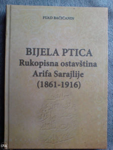 BIJELA PTICA Arifa Sarajlije (1861-1916)