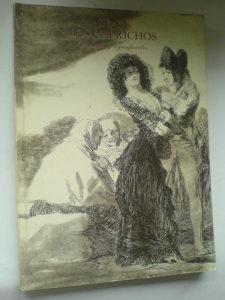 F.de Goya: Los Caprichos - Dibujos y aquafuertes